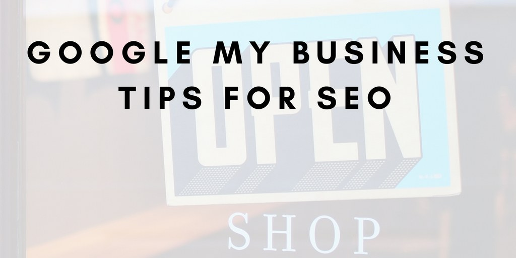 Google My Business SEO Tips