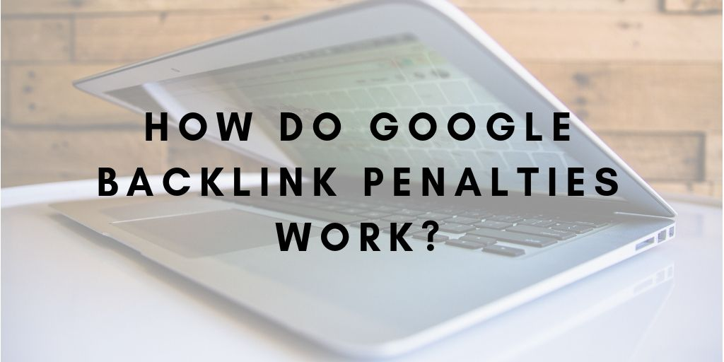 How do Google Backlink Penalties Work?